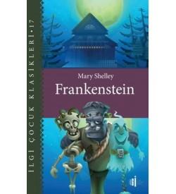 Frankenstein - İlgi Çocuk Klasikleri 17 Mary Shelley İlgi Kültür Sanat Yayınları