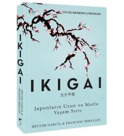 Ikigai-Japonların Uzun ve Mutlu Yaşam Sırrı Hector Garcia,Francesc Miralles İndigo Kitap