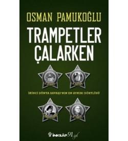 Trampetler Çalarken Osman Pamukoğlu İnkılap Kitabevi