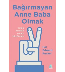 Bağırmayan Anne Baba Olmak Hal Edward Runkel Aganta Yayınları