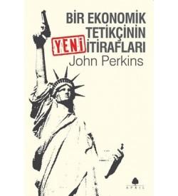Bir Ekonomik Tetikçinin Yeni İtirafları John Perkins April Yayıncılık