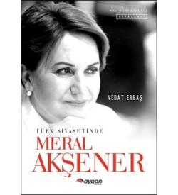 Türk Siyasetinde Meral Akşener Vedat Erbaş Aygan Yayıncılık