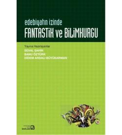 Edebiyatın İzinde - Fantastik ve Bilimkurgu Kolektif Bağlam Yayıncılık