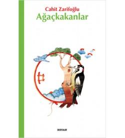 Ağaçkakanlar Beyan Yayınları Cahit Zarifoğlu