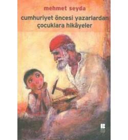 Cumhuriyet Öncesi Yazarlardan Çocuklara Hikayeler Mehmet Seyda Bilge Kültür Sanat