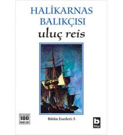 Uluç Reis Halikarnas Balıkçısı Bilgi Yayınevi