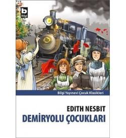 Demiryolu Çocukları Edith Nesbit Bilgi Yayınevi