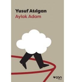 Aylak Adam Yusuf Atılgan Can Yayınları