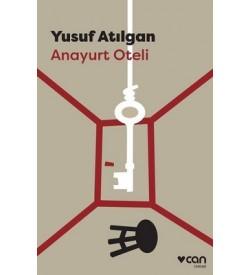 Anayurt Oteli Yusuf Atılgan Can Yayınları
