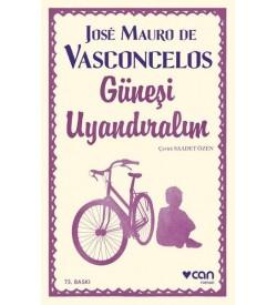 Güneşi Uyandıralım Jose Mauro De Vasconcelos Can Yayınları