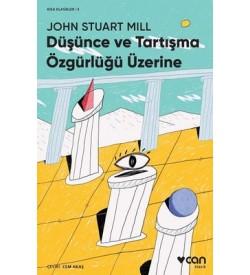 Düşünce ve Tartışma Özgürlüğü Üzerine-Kısa Klasik John Stuart Mill Can Yayınları