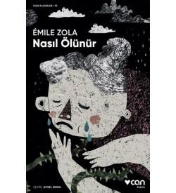 Nasıl Ölünür-Kısa Klasik Emile Zola Can Yayınları