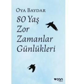 80 Yaş Zor Zamanlar Günlükleri Oya Baydar Can Yayınları