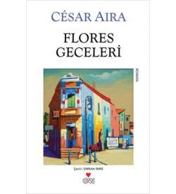 Flores Geceleri Cesar Aira Can Yayınları