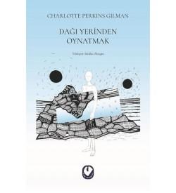 Dağı Yerinden Oynatmak Charlotte Perkins Gilman Cem Yayınevi