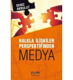 Halkla İlişkiler Perspektifinden Medya Deniz Akbulut Der Yayınları