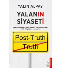 Yalanın Siyaseti Yalın Alpay Destek Yayınları