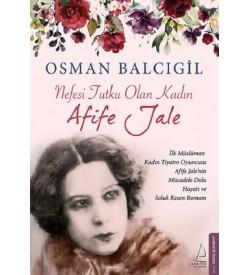 Nefesi Tutku Olan Kadın-Afife Jale Osman Balcıgil Destek Yayınları