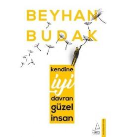 Kendine İyi Davran Güzel İnsan Beyhan Budak Destek Yayınları