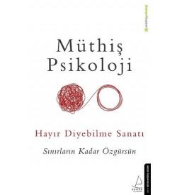 Hayır Diyebilme Sanatı Müthiş Psikoloji Destek Yayınları