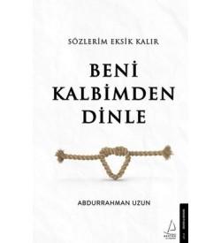 Sözlerim Eksik Kalır Beni Kalbimden Dinle Abdurrahman Uzun Destek Yayınları