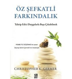 Öz Şefkatli Farkındalık Christopher K. Germer Diyojen Yayıncılık