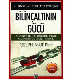 Bilinçaltının Gücü-Zihinsel ve Bedensel İyileşme Joseph Murphy Diyojen Yayıncılık