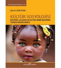 Kültür Sosyolojisi Işılay Göktürk Doğu Kitabevi