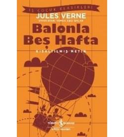 Balonla Beş Hafta-Kısaltılmış Metin Jules Verne İş Bankası Kültür Yayınları