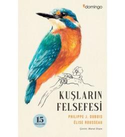Kuşların Felsefesi Elise Rousseau Domingo Yayınevi