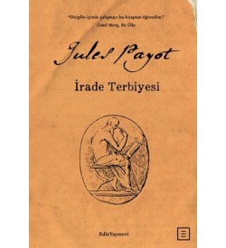 İrade Terbiyesi Jules Payot Ediz Yayınevi