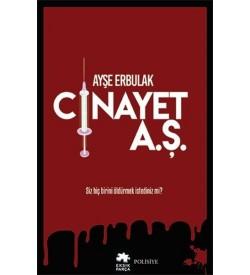 Cinayet A.Ş. Ayşe Erbulak Eksik Parça Yayınları