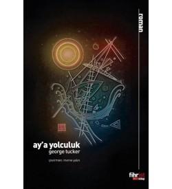 Ay'a Yolculuk George Tucker Fihrist Kitap
