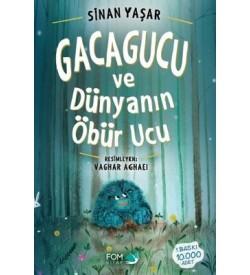 Gacagucu ve Dünyanın Öbür Ucu Sinan Yaşar Fom Kitap