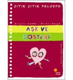 Çıtır Çıtır Felsefe 21 - Aşk ve Dostluk Brigitte Labbe  Günışığı Kitaplığı