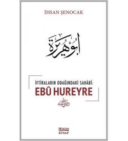İftiraların Odağındaki Sahabi: Ebu Hureyre İhsan Şenocak Hüküm Kitap