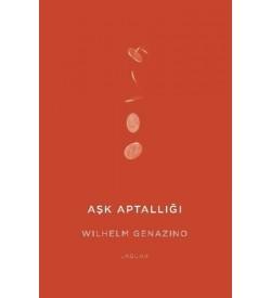 Aşk Aptallığı Wilhelm Genazino Jaguar Kitap
