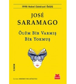 Ölüm Bir Varmış Bir Yokmuş Jose Saramago Kırmızı Kedi