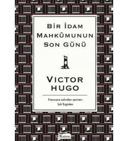 Bir İdam Mahkumunun Son Günü-Bez Ciltli Victor Hugo Koridor Yayıncılık