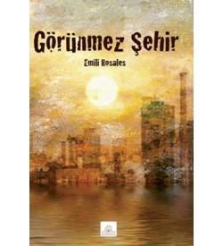 Görünmez Şehir Emili Rosales Kyrhos Yayınları