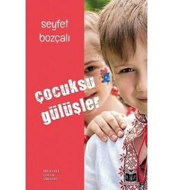 Çocuksu Gülüşler - Hikayeli Çocuk Şiirleri Seyfet Bozçalı Liz Yayınları