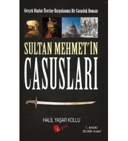 Sultan Mehmet'in Casusları Halil Yaşar Kollu Lopus Yayınları