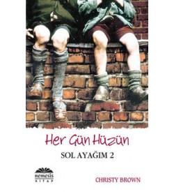 Her Gün Hüzün - Sol ayağım 2 Christy Brown Nemesis Kitap