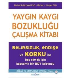 Yaygın Kaygı Bozukluğu Çalışma Kitabı Melisa Robichaud Psikonet Yayınları
