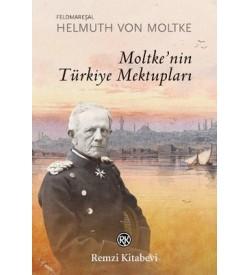 Moltke'nin Türkiye Mektupları Feldmareşal Helmuth Von Moltke Remzi Kitabevi
