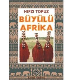 Büyülü Afrika Hıfzı Topuz Remzi Kitabevi