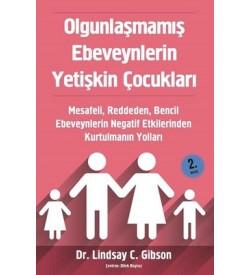 Olgunlaşmamış Ebeveynlerin Yetişkin Çocukları Lindsay C. Gibson Sola Unitas