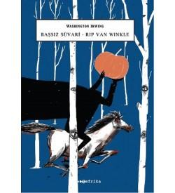Başsız Süvari - Rip Van Winkle Washington Irving Tefrika Yayınları