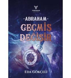 Abraham - Geçmiş Değişir Eda Gökçeli Theseus Yayınevi