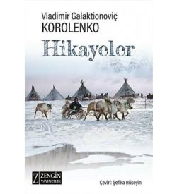 Hikayeler - Vladimir Galaktionoviç Korolenko Vladimir Korolenko Zengin Yayıncılık
